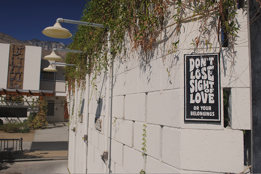 """Don't lose sight of love"" Ace Hotel, Palm Springs. Designervaca 
