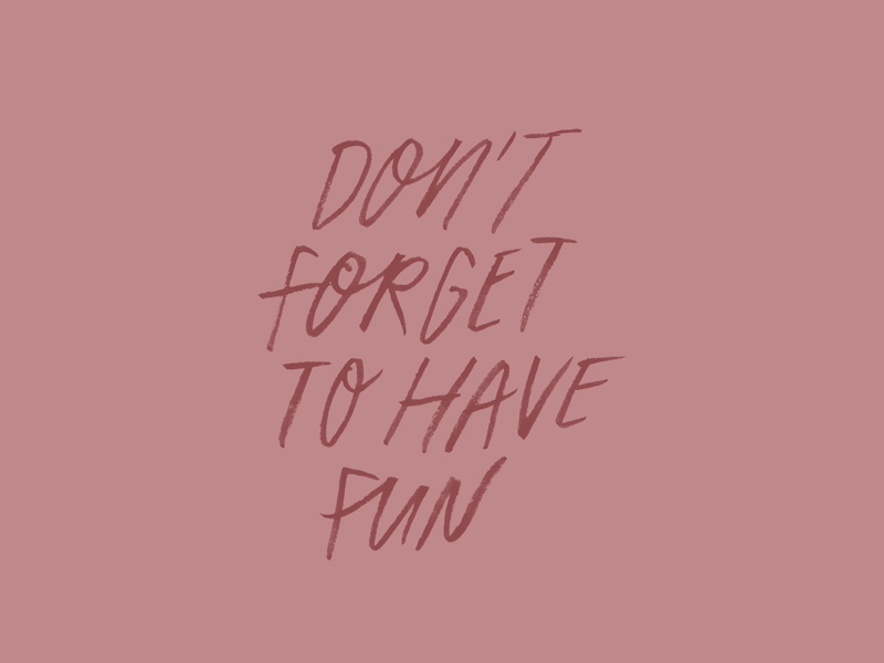 Don't forget to have fun, custom type project | www.alicia-carvalho.com