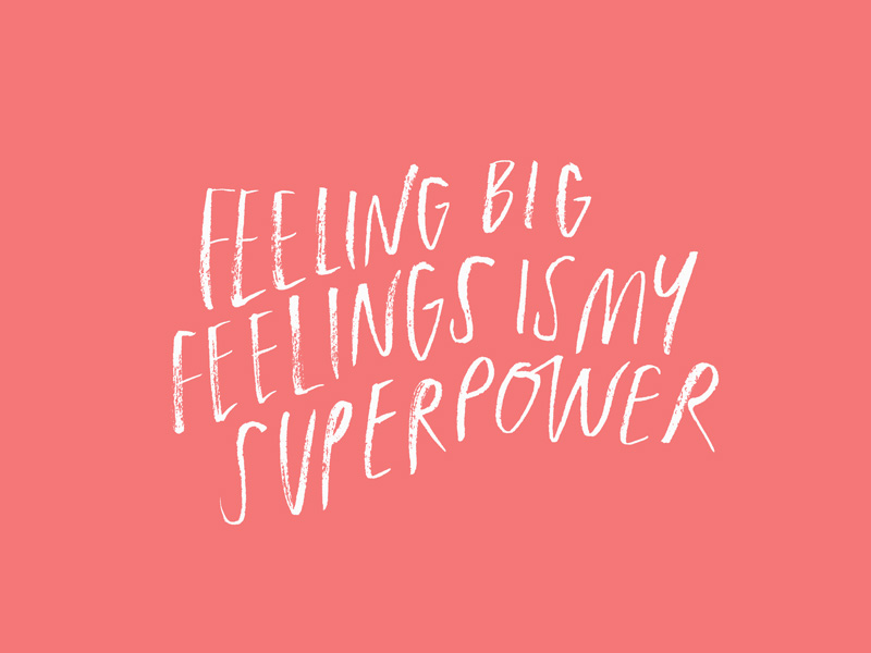 Feeling Big Feelings is My Superpower, custom type project | www.alicia-carvalho.com
