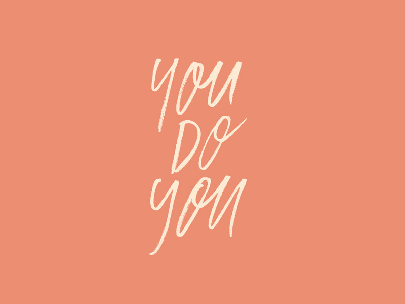 You Do You, custom type project | www.alicia-carvalho.com